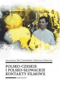 Polsko-czeskie i polsko-słowackie kontakty filmowe - Ewa Ciszewska