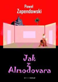 Jak z Almodovara - Paweł Bitka Zapendowski