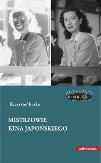 Mistrzowie kina japońskiego - Krzysztof Loska