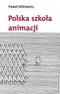 Polska szkoła animacji - Paweł Sitkiewicz