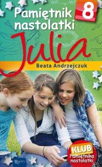 Pamiętnik nastolatki 8. Julia - Beata Andrzejczuk