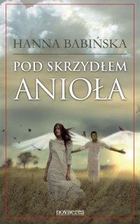 Pod skrzydłem anioła - Hanna Babińska