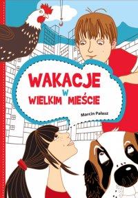 Wakacje w wielkim mieście - Marcin Pałasz