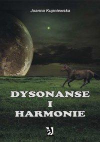 Dysonanse i harmonie - Joanna Kupniewska