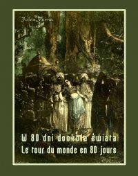 W 80 dni dookoła świata. Le tour du monde en 80 jours - Jules Verne, Anonim