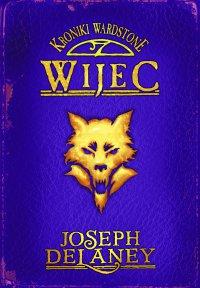 Kroniki Wardstone 11. Wijec - Joseph Delaney