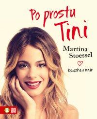 Po prostu Tini. Książka o mnie - Martina Stoessel