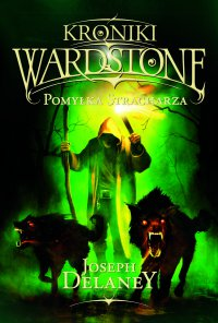 Kroniki Wardstone 5. Pomyłka Stracharza - Joseph Delaney