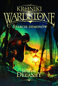 Kroniki Wardstone 6. Starcie demonów - Joseph Delaney
