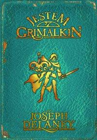 Kroniki Wardstone 9. Jestem Grimalkin - Joseph Delaney