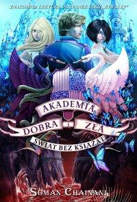 Akademia Dobra i Zła 2. Świat bez książąt - Soman Chainani