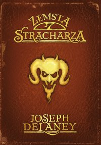 Kroniki Wardstone 13. Zemsta Stracharza - Joseph Delaney
