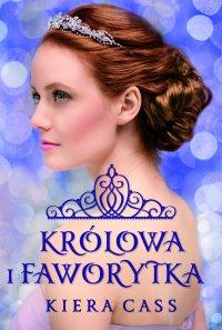 Królowa i Faworytka - Kiera Cass
