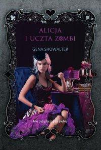 Alicja i uczta zombi - Gena Showalter