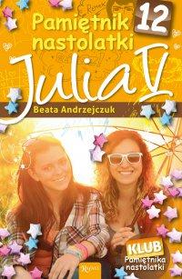 Pamiętnik nastolatki 12. Julia V - Beata Andrzejczuk