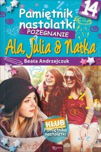Pamiętnik nastolatki 14. Pożegnanie - Beata Andrzejczuk