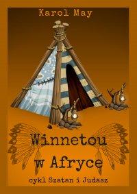 Szatan i Judasz: Winnetou w Afryce. Tom 5 - Karol May