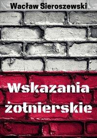Wskazania żołnierskie - Wacław Sieroszewski