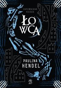 Łowca - Paulina Hendel