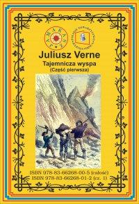 Tajemnicza wyspa. Część. 1 Rozbitkowie powietrzni - Juliusz Verne