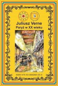 Paryż w XX wieku - Juliusz Verne
