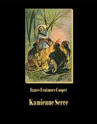 Kamienne Serce - James Fenimore Cooper