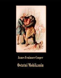 Ostatni Mohikanin - James Fenimore Cooper
