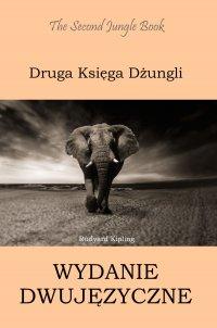 Druga Księga Dżungli. Wydanie dwujęzyczne angielsko-polskie - Rudyard Kipling