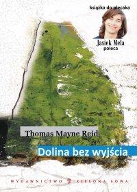 Dolina bez wyjścia - Thomas Mayne Reid
