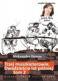 Trzej muszkieterowie. 20 lat później. Tom II - Aleksander Dumas