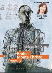 Hrabia Monte Christo. Tom III - Aleksander Dumas