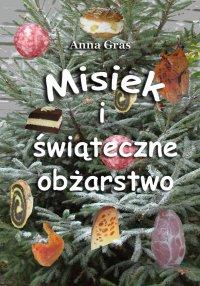Misiek i świąteczne obżarstwo - Anna Gras
