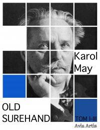 Old Surehand. Tom I - III - Karol May