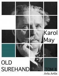 Old Surehand. Tom II - Karol May