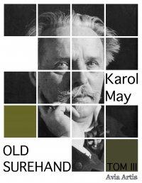 Old Surehand. Tom III - Karol May