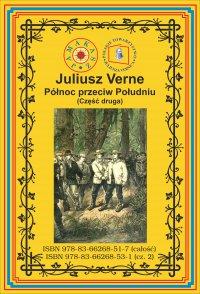 Północ przeciw Południu. Część 2 - Juliusz Verne