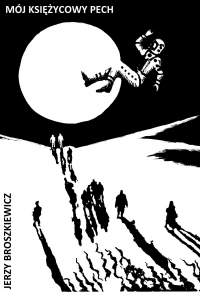 Mój księżycowy pech - Jerzy Broszkiewicz