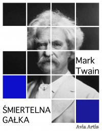Śmiertelna gałka - Mark Twain, Anonim