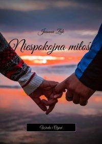 Niespokojna Miłość - Joanna Żak