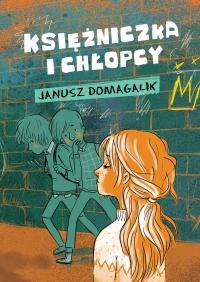 Księżniczka i chłopcy - Janusz Domagalik