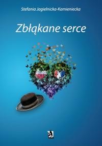 Zbłąkane serce - Stefania Jagielnicka-Kamieniecka