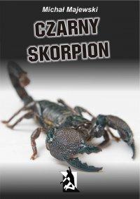 Czarny skorpion - Michał Majewski