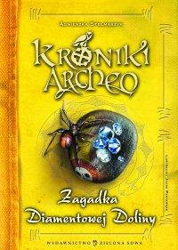 Kroniki Archeo. Zagadka Diamentowej Doliny - Agnieszka Stelmaszyk