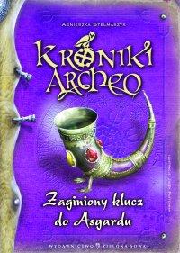 Kroniki Archeo. Zaginiony klucz do Asgardu - Agnieszka Stelmaszyk