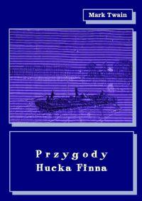 Przygody Hucka Finna - Mark Twain