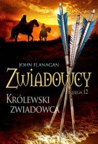 Zwiadowcy 12. Królewski zwiadowca - John Flanagan