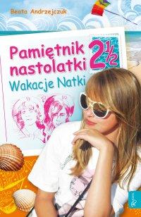 Pamiętnik nastolatki 2 1/2. Wakacje Natki - Beata Andrzejczuk