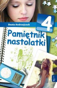 Pamiętnik nastolatki 4 - Beata Andrzejczuk