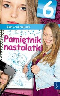 Pamiętnik nastolatki 6 - Beata Andrzejczuk