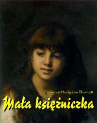 Mała księżniczka - Burnett Frances Hodgson